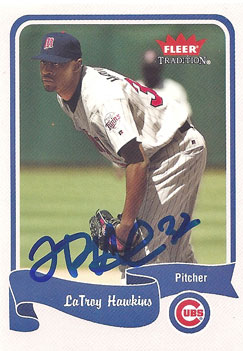 Signed LaTroy Hawkins 2004 Fleer Tradition baseball card from my collection
